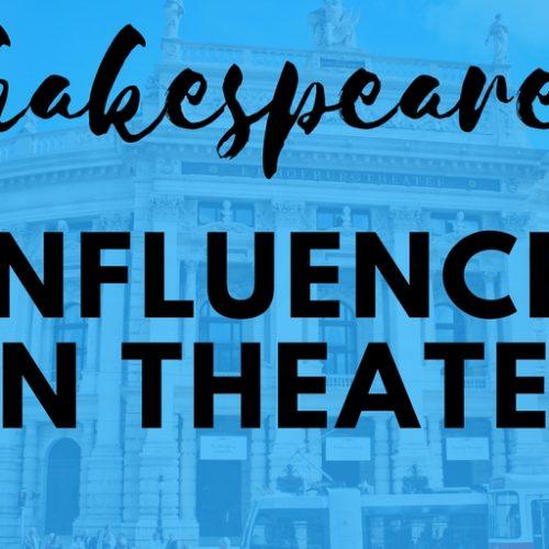 shakespeare's influence on theatre