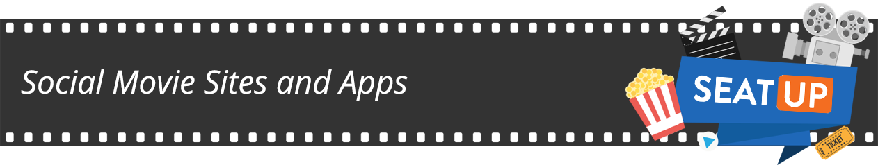 Social Movie Sites and Apps